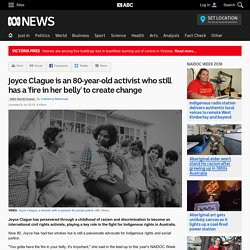 Joyce Clague is an 80-year-old activist who still has a 'fire in her belly' to create change
