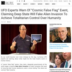 """UFO Experts Warn of """"Cosmic False Flag"""" Event, Claiming Deep State will Fake Alien Invasion to Achieve Totalitarian Control Over Humanity"""
