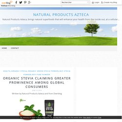 Organic Stevia Claiming Greater Prominence Among Global Consumers - Natural Products Azteca
