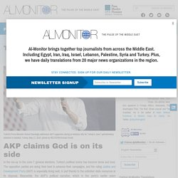 AKP claims God is on its side