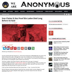 Iran Claims It Has Proof Bin Laden Died Long Before US Raid AnonHQ