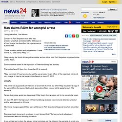 Man claims R30m for wrongful arrest