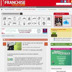 La Vie Claire vers les 300 points de vente - A la une - Franchise Magazine