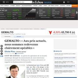 GEMALTO : « Aux prix actuels, nous sommes redevenus clairement opéables », Interviews NL0000400653, GTO