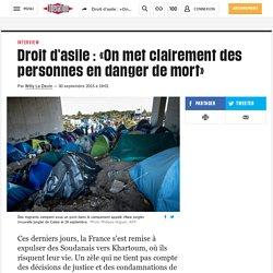 Droit d'asile: «On met clairement des personnes en danger de mort»