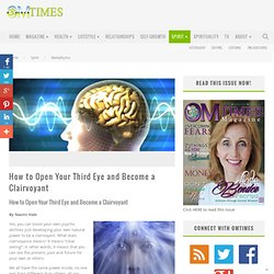 How to Open Your Third Eye and Become a Clairvoyant
