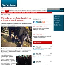 Clampdowns on student protest are a 'disgrace' says Green party