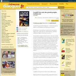 Livre: Le Petit Livre Noir Des Grands Projets Inutiles (Ne), Camille, Clandestin, 9782369350125 - Librairie Dialogues