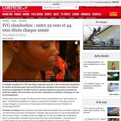 IVG clandestins : entre 22 000 et 44 000 décès chaque année - 20/08/2015 - ladepeche.fr