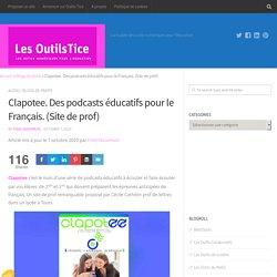 Clapotee. Des podcasts éducatifs pour le Français. (Site de prof)