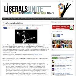 Eric Clapton's Racist Rant