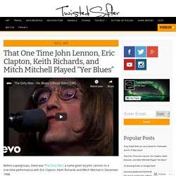 """That One Time John Lennon, Eric Clapton, Keith Richards, and Mitch Mitchell Played """"Yer Blues"""""""