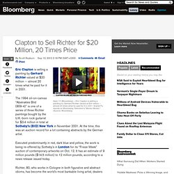 Clapton to Sell Richter for $20 Million, 20 Times Price