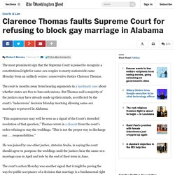 Clarence Thomas faults Supreme Court for refusing to block gay marriage in Alabama