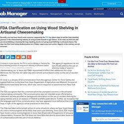 FDA 11/06/14 Clarification on Using Wood Shelving in Artisanal Cheesemaking