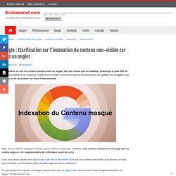 Google : Clarification sur l'indexation du contenu non-visible car dans un onglet