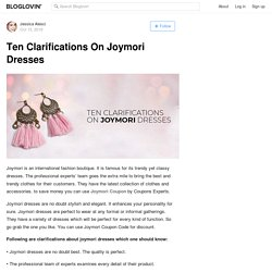 Ten Clarifications On Joymori Dresses