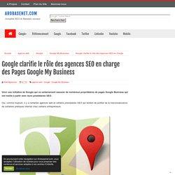 Google clarifie le rôle des agences SEO en charge des Pages Google My Business