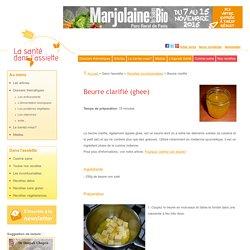 Beurre clarifié: recette incontournable
