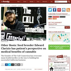 Other Roots: Seed breeder Edward Clarizio has patient's perspective on medical benefits of cannabis