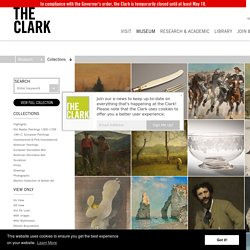 Clark Art - Browse Collections