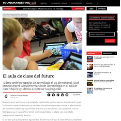 El aula de clase del futuroYoung Marketing
