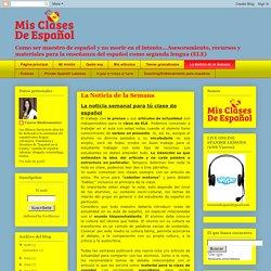 Mis Clases de Español: La Noticia de la Semana