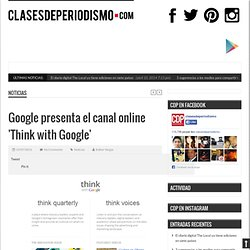 Google presenta el canal online 'Think with Google'