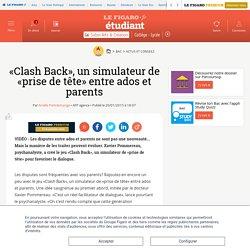 «Clash Back», un simulateur de «prise de tête» entre ados et parents
