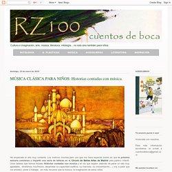 RZ100 Cuentos de boca: MÚSICA CLÁSICA PARA NIÑOS: Historias contadas con música.