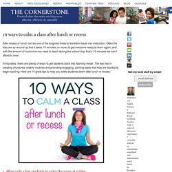 10 ways to calm a class after lunch or recess