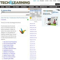 - Class Tech Tips: 13 Gotta-Have iPad Presentation Tools