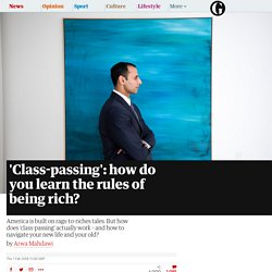 'Class-passing': how do you learn the rules of being rich?
