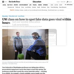 UW class on how to spot fake data goes viral within hours