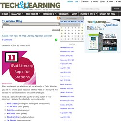 - Class Tech Tips: 11 iPad Literacy Apps for Stations!