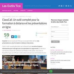 ClassCall. Un outil complet pour la formation à distance et les présentations en ligne