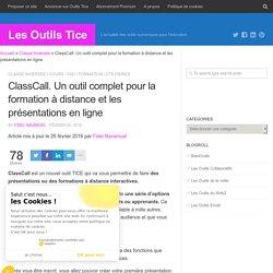 ClassCall. Un outil complet pour la formation à distance et les présentations en ligne – Les Outils Tice