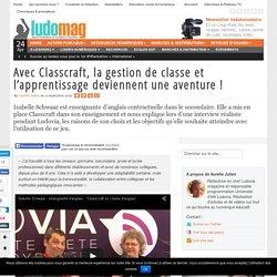 Avec Classcraft, la gestion de classe et l'apprentissage deviennent une avent...