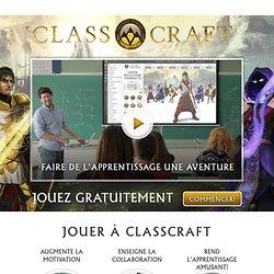 Classcraft - Faire de l'apprentissage une aventure
