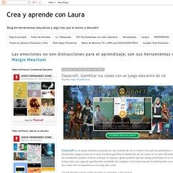 Crea y aprende con Laura: Classcraft. Gamificar tus clases con un juego educativo de rol