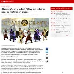 Classcraft, un jeu dont l'élève est le héros pour se motiver en classe