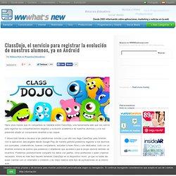 ClassDojo, el servicio para registrar la evolución de nuestros alumnos, ya en Android