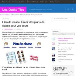 Plan de classe. Créez des plans de classe pour vos cours - Les Outils Tice