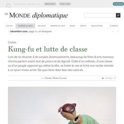 Kung-fu et lutte de classe, par Daniel Paris-Clavel (Le Monde diplomatique, décembre 2016)
