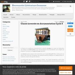 Classe inversée en documentation Cycle 3 - Nouveautés Littérature Jeunesse
