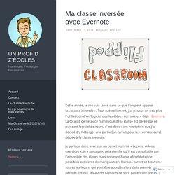 Ma classe inversée avec Evernote – Un Prof D Z'écoles