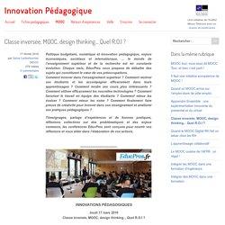 Classe inversée, MOOC, design thinking... Quel R.O.I ?