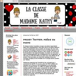 La classe de madame Kathy: projet Twitter: poésie en photo