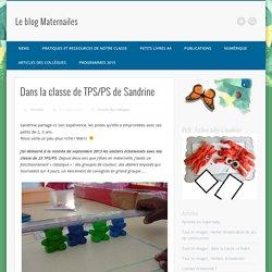 Dans la classe de TPS/PS de Sandrine – Le blog Maternailes
