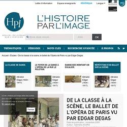 De la classe à la scène, le ballet de l'Opéra de Paris vu par Edgar Degas